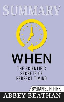 Summary: When: The Scientific Secrets of Perfect Timing