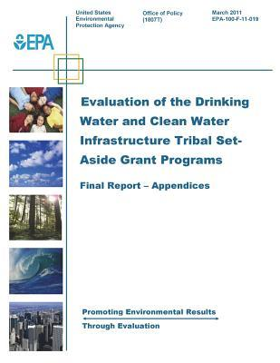 Appendices for the Evaluation of the Drinking Water and Clean Water Infrastructure Tribal Set-Aside Grant Programs