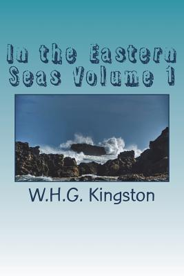 In the Eastern Seas Volume 1