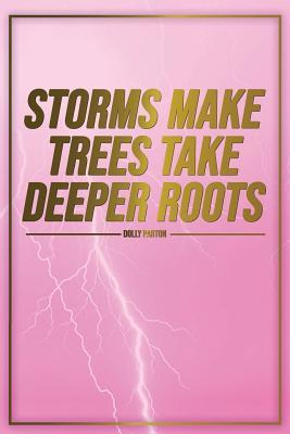 Storms Make Trees Take Deeper Roots - Dolly Parton -: Motivational Bullet Journal - 120-Page 1/4 Inch Dot Grid Inspirational Notebook - 6 X 9 Perfect Bound Glossy Softcover