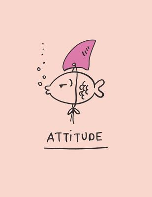 Attitude: Fish's Attitude on Pink Cover and Dot Graph Line Sketch Pages, Extra Large (8.5 X 11) Inches, 110 Pages, White Paper, Sketch, Draw and Paint