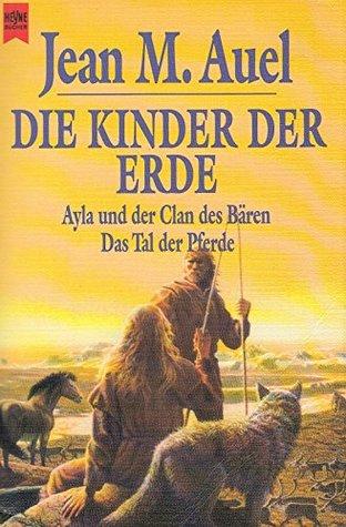Die Kinder der Erde. Ayla und der Clan des Bären / Das Tal der Pferde.