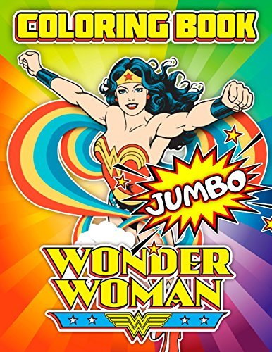 Wonder Woman JUMBO Coloring Book: Awesome Book for DC Comics Fans