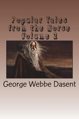 Popular Tales from the Norse Volume 2