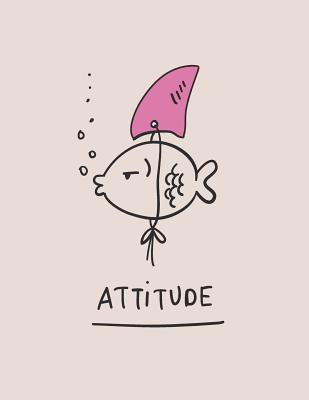 Attitude: Fish's Attitude on Grey Cover and Dot Graph Line Sketch Pages, Extra Large (8.5 X 11) Inches, 110 Pages, White Paper, Sketch, Draw and Paint