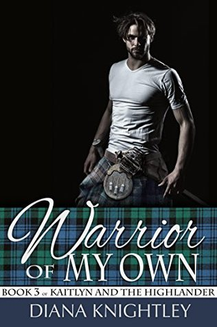 Warrior of My Own (Kaitlyn and the Highlander #3)