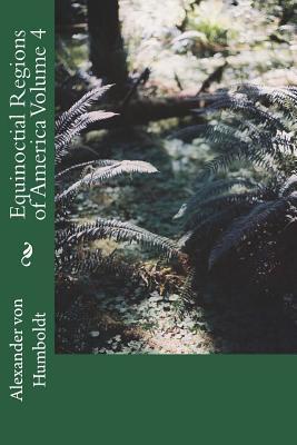 Equinoctial Regions of America Volume 4