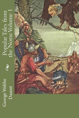 Popular Tales from the Norse Volume 1