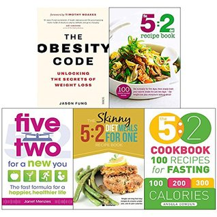 Obesity code, 5 2 diet recipe book, five two for a new you, 5 2 diet meals for one and 5 2 cookbook 5 books collection set
