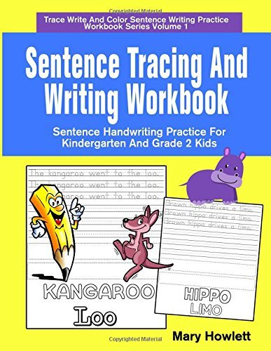 Sentence Tracing And Writing Workbook: Sentence Handwriting Practice For Kindergarten And Grade 2 Kids (Trace Write And Color Sentence Writing Practice Workbook Series) (Volume 1)