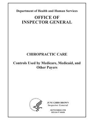 Chiropractic Care: Controls Used by Medicare, Medicaid, and Other Payers.