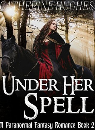 Under Her Spell: A Paranormal Fantasy Romance Book 2