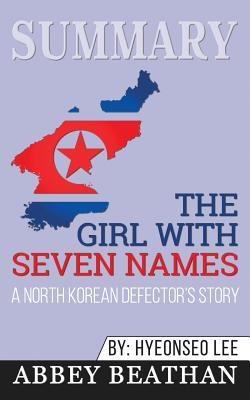 Summary: The Girl with Seven Names: A North Korean Defector's Story