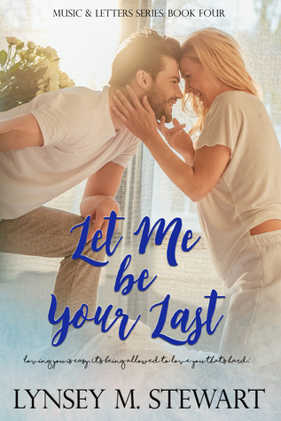 Let Me Be Your Last (Music & Letters #4)