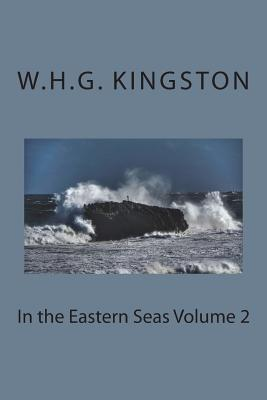 In the Eastern Seas Volume 2