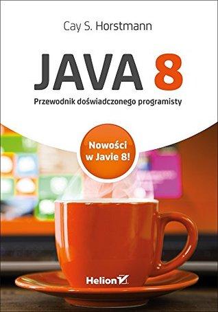 Java 8 Przewodnik doswiadczonego programisty