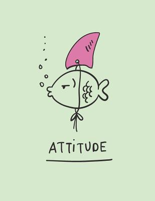 Attitude: Fish's Attitude on Green Cover and Dot Graph Line Sketch Pages, Extra Large (8.5 X 11) Inches, 110 Pages, White Paper, Sketch, Draw and Paint