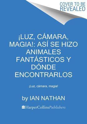 Animales fantásticos - Los crímines de Grindelwald by Ian Nathan