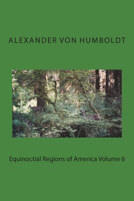 Equinoctial Regions of America Volume 6