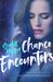 Chance Encounters by Scarlett Hopper