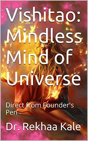 Vishitao: Mindless Mind of Universe: Direct from Founder's Pen