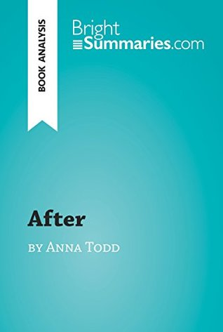 After by Anna Todd (Book Analysis): Detailed Summary, Analysis and Reading Guide (BrightSummaries.com)