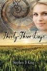 Thirty-Three Days