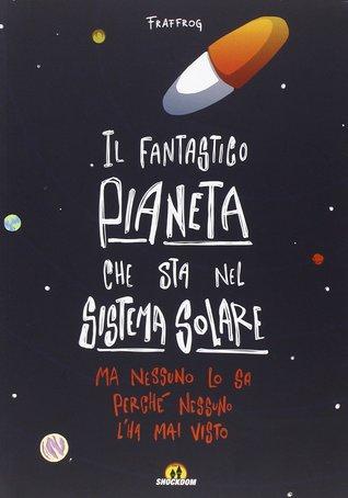 Il fantastico pianeta che sta nel sistema solare. Ma nessuno lo sa perché nessuno l'ha mai visto