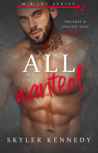 All We Ever Wanted (M.R Inc Series, #2)
