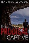 The Prodigal Captive (A Palmchat Islands Mystery #1)