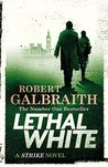 Lethal White (Cormoran Strike, #4) by Robert Galbraith