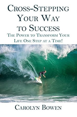 Cross-Stepping Your Way To Success by Carolyn Bowen