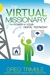 The Virtual Missionary by Greg Trimble
