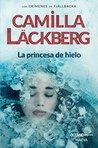 Princesa de hielo, La by Camilla Läckberg