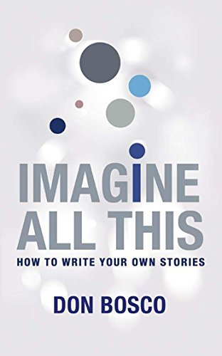 Imagine All This : How To Write Your Own Stories