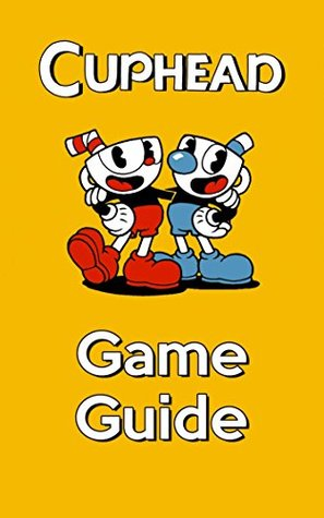 Cuphead Game Guide: Walkthroughs, Tips And Tricks and More!