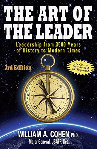 The Art of the Leader: Leadership from 3500 Years of History to Modern Times