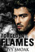 Forged in Flames (Made of Steel #2) by Ivy Smoak