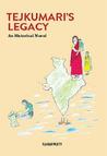 Tejkumari's Legacy: An Historical Novel
