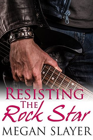 Resisting-the-Rock-Star-Megan-Slayer