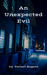 An Unexpected Evil by Pernell Rogers