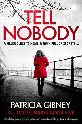 Tell Nobody (Detective Lottie Parker, #5)