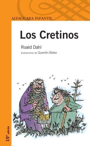 """Los Cretinos (""""Serie Naranja"""")(+10 Años)"""