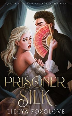 Prisoner of Silk by Lidiya Foxglove