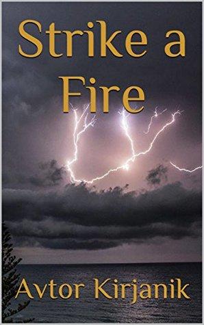 Strike a Fire (New World Order, #1)