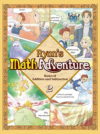 Ryan's Math Adventure 2: Basics of Addition and Subtraction. Enjoy & Practice Numbers and Math Foundation by Providing Your Children with Fun, Educational, and Playful Fantasy Cartoon. For Ages 6-10.