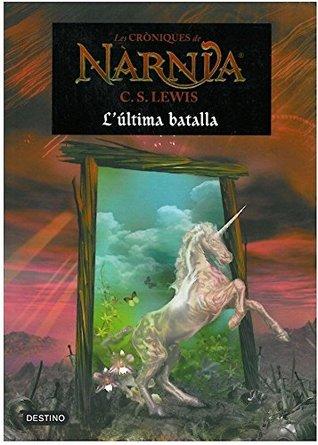 L'Última batalla (Cròniques de Narnia #7)