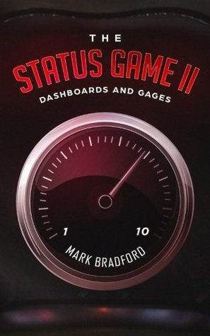The Status Game II: Dashboards and Gages