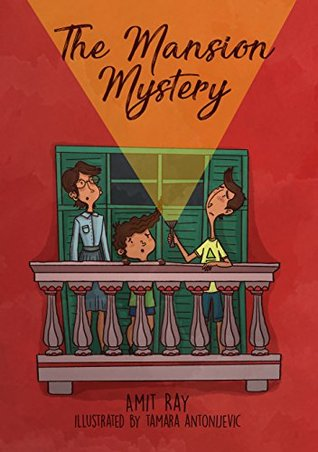The Mansion Mystery: A Detective Story About... (whoops - almost gave it away! Let's just say it's a children's mystery for preteen boys and girls, ages 9-12) (The Sen Kids Book 1)