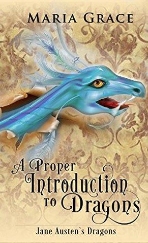 Maria Grace, Jane Austen's Dragons, Jane Austen, JAFF, Austenesque, excerpt, giveaway